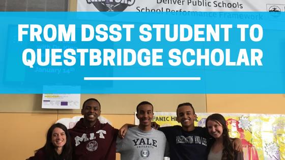 From DSST Student to Questbridge Scholar